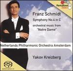 Franz Schmidt: Symphony No. 4 in C; Music from Notre Dame