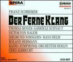 Franz Schreker: Der Ferne Klang - Barbara Hahn (mezzo-soprano); Barbara Scherler (mezzo-soprano); Claudio Otelli (vocals); Gabriele Schnaut (soprano);...