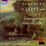 Franz Schubert: Die Forelle/Quintet In A Major/Der Hirt Auf Dem Felsen