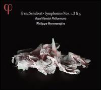 Franz Schubert: Symphonies Nos. 1, 3 & 4 - Royal Flemish Philharmonic; Philippe Herreweghe (conductor)