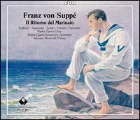 Franz von Suppé: Il Ritorno del Marinaio - Alja? Farasin (tenor); Giorgio Surjan (bass); Ljubomir Pu?karic (baritone); Marco Fortunato (tenor);...