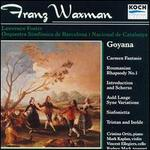 Franz Waxman: Goyana; Carmen Fantasie; Roumanian Rhapsody No. 1; Introduction and Scherzo; Auld Lange Syne Variations