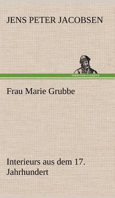 Frau Marie Grubbe - Jacobsen, J P
