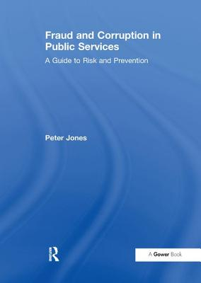 Fraud and Corruption in Public Services - Tickner, Peter