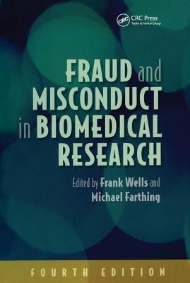 Fraud and Misconduct in Biomedical Research - Wells, Frank (Editor)