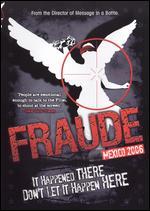 Fraude: México 2006 - Luis Mandoki