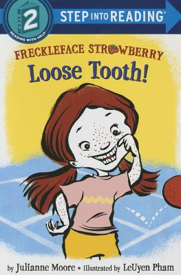 Freckleface Strawberry: Loose Tooth! - Moore, Julianne