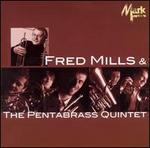 Fred Mills & The Pentabrass Quintet