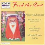 Fred the Cat: Half a Century of Piano Music by Alan Hovhaness