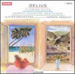 Frederick Delius: Florida Suite/North County Sketches