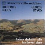 Frederick Delius, George Dyson: Music for cello and piano