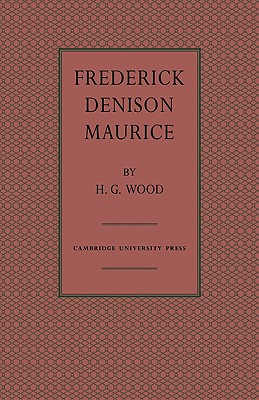 Frederick Denison Maurice - Wood, H G