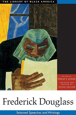 Frederick Douglass: Selected Speeches and Writings - Foner, Philip S (Editor)