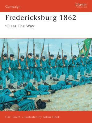 Fredericksburg 1862: Clear the Way' - Smith, Carl