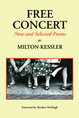 Free Concert: New and Selected Poems - Kessler, Milton