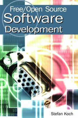 Free/Open Source Software Development - Koch, Stefan (Editor)