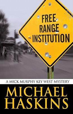 Free Range Institution - Haskins, Michael