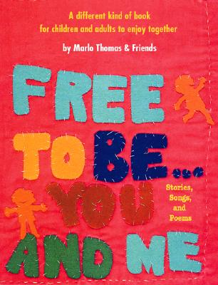 Free to Be...You and Me (the Original Classic Edition) - Thomas, Marlo, and Running Press (Creator)