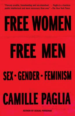 Free Women, Free Men: Sex, Gender, Feminism - Paglia, Camille