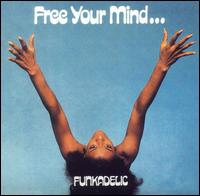 Free Your Mind...And Your Ass Will Follow [Bonus Tracks] - Funkadelic