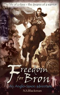Freedom for Bron: The Boy Who Saved a Kingdom - Blackman, N. S.