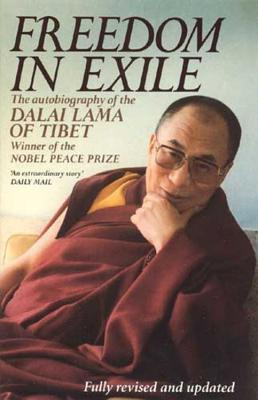Freedom in Exile: Autobiography of His Holiness the Dalai Lama of Tibet - The Dalai Lama, His Holiness