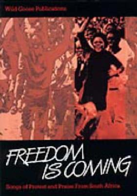Freedom is Coming: Songs of Protest and Praise from South Africa - Nyberg, Anders (Editor)