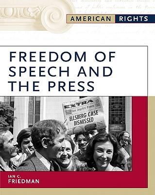 Freedom of Speech and the Press - Friedman, Ian C