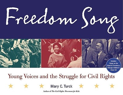 Freedom Song: Young Voices and the Struggle for Civil Rights - Turck, Mary C