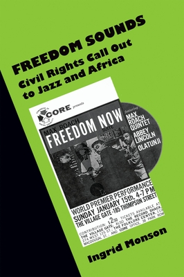 Freedom Sounds: Civil Rights Call Out to Jazz and Africa - Monson, Ingrid