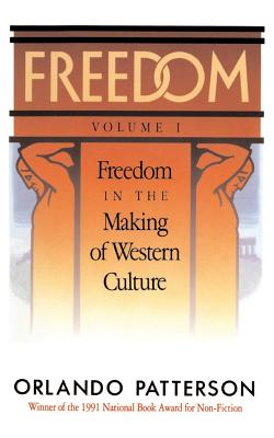 Freedom: Volume I: Freedom in the Making of Western Culture - Patterson, Orlando