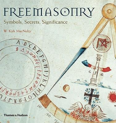Freemasonry: Symbols, Secrets, Significance - Macnulty, W Kirk