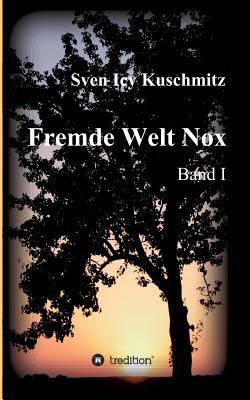 Fremde Welt Nox - Kuschmitz, Sven Icy