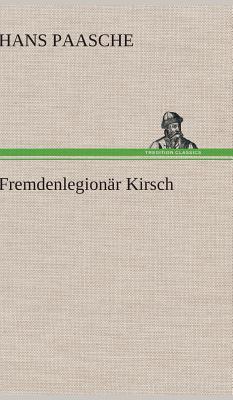 Fremdenlegionar Kirsch - Paasche, Hans