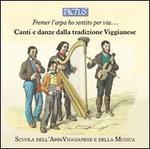Fremer l'Arpa ho Sentido per Via ...: Canti e Danze dalla Tradizione Viaggianese
