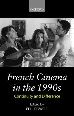 French Cinema in the 1990s: Continuity and Difference - Powrie, Phil (Editor)