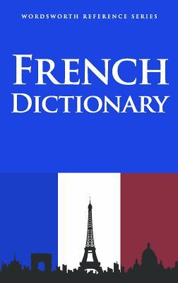 French Dictionary - Wordsworth Editions Ltd (Creator)