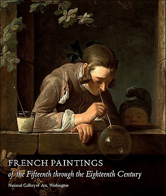 French Paintings of the Fifteenth Through the Eighteenth Century - Conisbee, Philip, and Rand, Richard (Editor), and Baillio, Joseph (Contributions by)