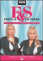 French & Saunders: Living in a Material World - Bob Spiers; John Birkin