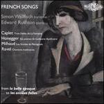French Songs: Caplet, Honegger, Milhaud, Ravel