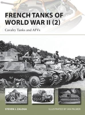 French Tanks of World War II (2): Cavalry Tanks and Afvs - Zaloga, Steven J