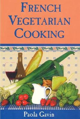 French Vegetarian Cooking - Gavin, Paola