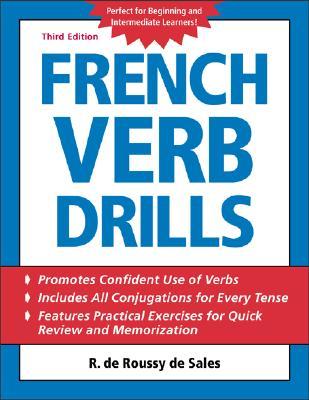 French Verb Drills - de Roussy de Sales, R, and De Sales, Roussy
