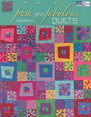 Fresh and Fabulous Quilts - Brown, Cheryl