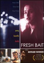 Fresh Bait - Bertrand Tavernier