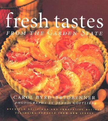 Fresh Tastes from the Garden State - Byrd-Bredbenner, Carol, Professor, PhD