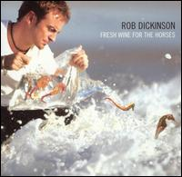 Fresh Wine for the Horses - Rob Dickinson