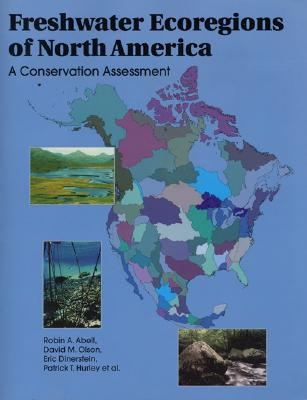 Freshwater Ecoregions of North America: A Conservation Assessment - Abell, Robin A