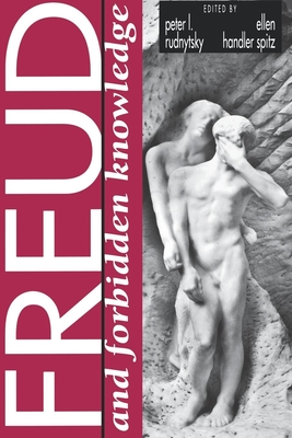 Freud and Forbidden Knowledge - Rudnytsky, Peter L (Editor)