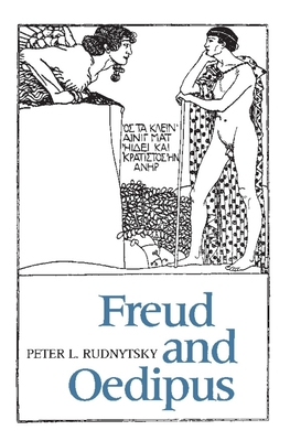 Freud and Oedipus - Rudnytsky, Peter L